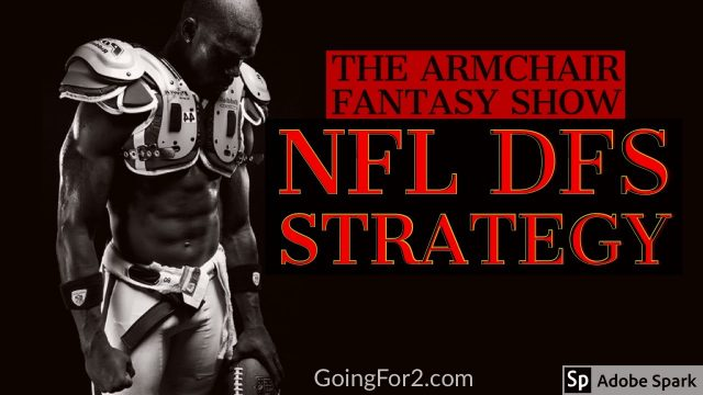 The Armchair Fantasy Show Ep 90: NFL DFS Strategy and Myths w/ Gerson and Tim